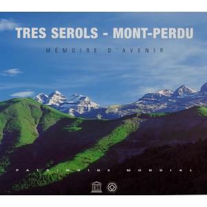 Tres Serols – Mont-Perdu: Mémoire d'avenir