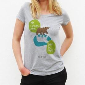 """Tee shirt Femme """"Ne lâchons rien sauf des ours"""""""