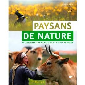 Paysans de Nature. Réconcilier l'agriculture et la vie sauvage